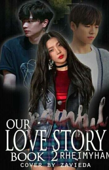 Our Painful Love Story (Book 2) [COMPLETED] #Wattys2017 #KGAwards2017