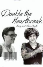 Double the Heartbreak© (Marcel and Harry) COMPLETED by bellebug23