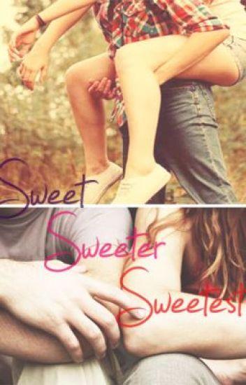 Sweet, sweeter, sweetest (Ongoing)