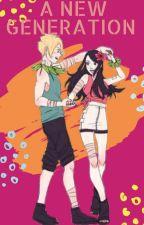 New Generation (BORUSARA) (A Boruto:Naruto next generations fanfic) by CandythePotatodatz