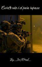 Exército, não é Só para rapazes by _HereIsAFreak_