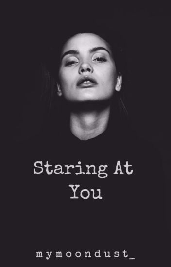 Staring at You (Completed)