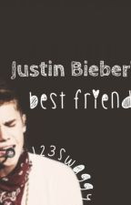 Justin Bieber's best friend (1st book of series) *EDITING* by 123swaggy