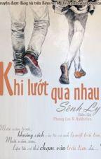 Khi lướt qua nhau - Sênh ly ( full- hay) by vincy1311