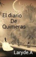 """El diario de """"Quimeras"""" by larydel"""