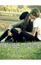 Mi Primer Viaje Mi Primer Amor  by superchicc