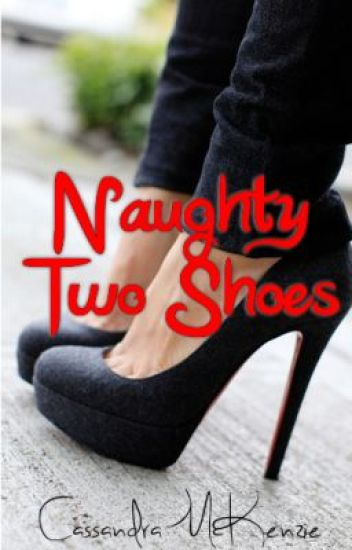 Naughty Two Shoes