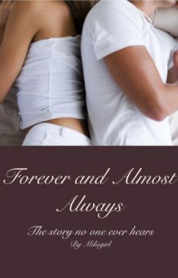 Forever and Almost Always