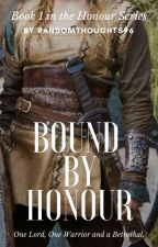Bound By Honour by randomthoughts96