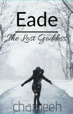 EADE: The Lost Goddess by maineydri