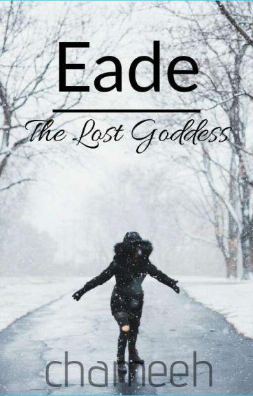 EADE: The Lost Goddess (EDITING)