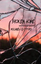 broken home - michael by faithnwinter