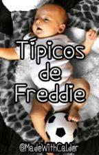 Típicos De Freddie by MabuNina97