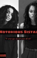 Notorious Sistaz  by Lola_Qxxn