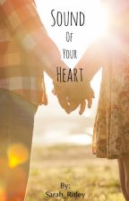 Sound of your Heart by Sarah_Ritley