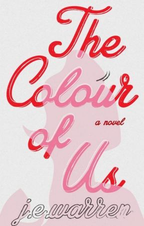 The Colour Of Us ✔ | Wattys 2017 | by misswarrenwrites