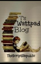T's Wattpad Blog by TheScriptRepublic