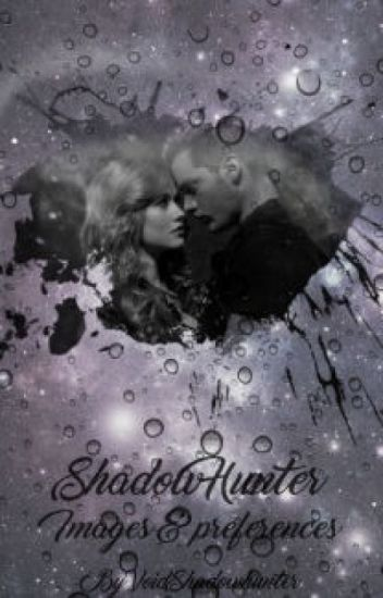 Shadowhunter Imagines & Preferences