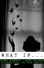 What If... by MoodYan