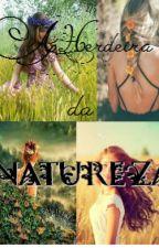 A Herdeira da Natureza by leoilharco