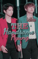 The Handsome Hyung - A VKook (BTS) Oneshot by Stilito