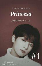 """Princesa Jungkook y Tu """"PRIMERA TEMPORADA"""" by nahomi_constellation"""
