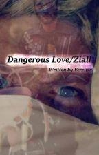 Dangerous Love /Ziall One Shot by Verriixx