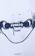 Sumiso (Scömìche fanfic BDSM) by samg15