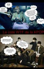 Le coté WTF de la KPOP by HeatherARMY