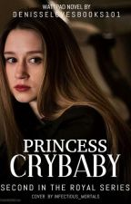 Princess  Crybaby  by denisselovesbooks101