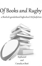 Of Books and Rugby by Bond-IonicBond