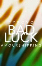 Bad Luck by Typovo