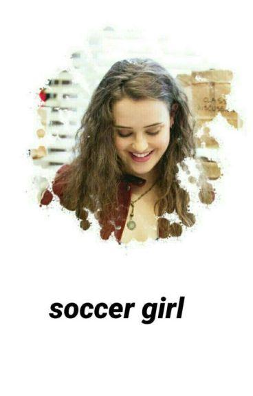 Soccer Girl|J.S FanFic