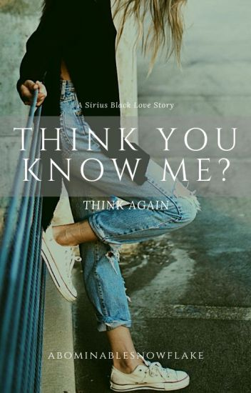 Think You Know Me? {Marauders Era}