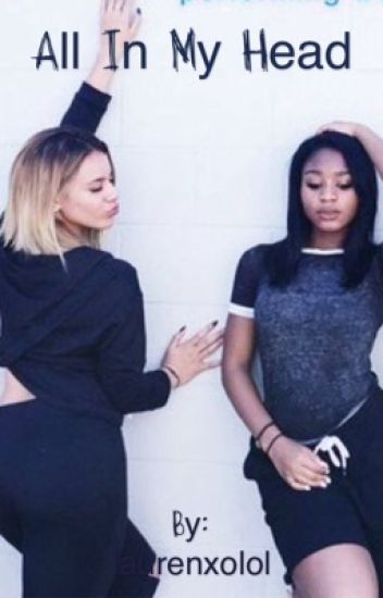 All In My Head- A Norminah Fanfic (ON HOLD!)