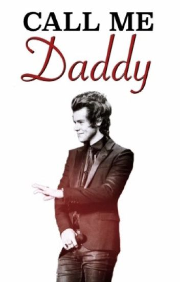Call Me Daddy. (Harry Styles One Shot Series)