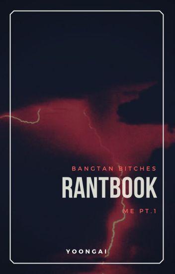 Rantbook - bangtan bitches.~