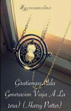 Giratiempo (2da Generacion Viaja A La 1era) (Harry Potter) by joseemolina