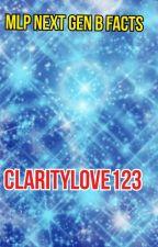 MLP Next Gen B Facts by Claritylove123