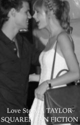 Love Story: A Taylor Squared Fan Fiction by nycswift