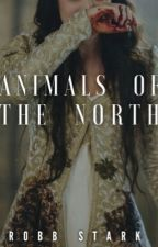 Animals In The North **Robb Stark** by swaggiemuffin3a