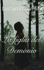 La  figlia del Demonio   (#Wattys2017) by Lucy_lucy99