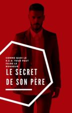 Le Secret de son Père by omegaknights