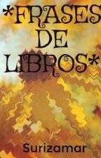 *FRASES DE LIBROS* by Surizamar