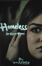 Homeless:Ezria Fanfic by ezria12354
