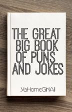 The Great Big Book of Puns and Jokes by TheAstrophile