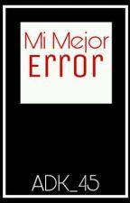 Mi Mejor Error by ADK_45
