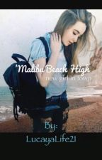New Girl In Town ('Malibu Beach High) by LucayaLife21
