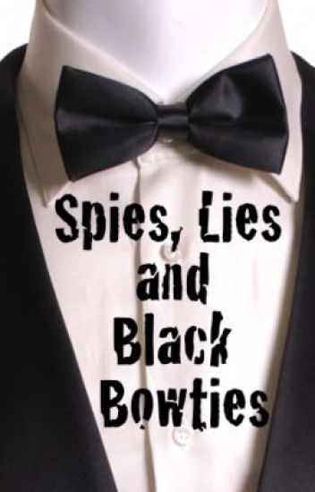 Spies, Lies and Black Bowties