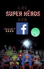 Les super-héros sur Facebook by LeLordBgd